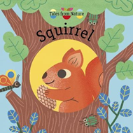 Tales From Nature: Squirrel (BOK)