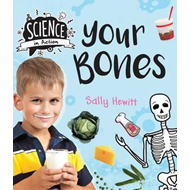 Science in Action: Human Body - Your Bones (BOK)