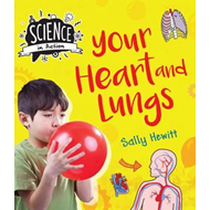 Science in Action: The Human Body - Your Heart & Lungs (BOK)
