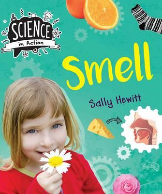 Science in Action: The Senses - Smell (BOK)