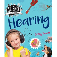 Science in Action: The Senses - Hearing (BOK)