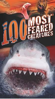 100 Most Feared Creatures (BOK)