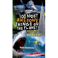 100 Most Awesome Things on the Planet (BOK)