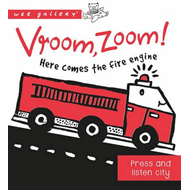 Vroom, Zoom! Here Comes the Fire Engine! (BOK)