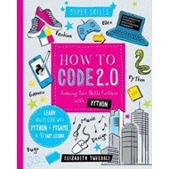 How to Code 2.0: Pushing your skills further with Python (BOK)