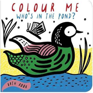Colour Me: Who's in the Pond? (BOK)