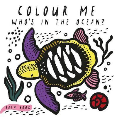 Colour Me: Who's in the Ocean? (BOK)