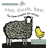 Moo, Cluck, Baa! The Farm Animals are Hungry (BOK)
