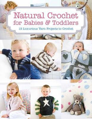 Natural Crochet for Babies & Toddlers (BOK)