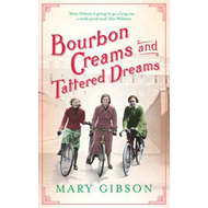 Bourbon Creams and Tattered Dreams (BOK)