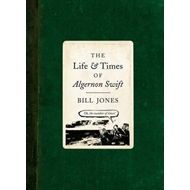 Life and Times of Algernon Swift (BOK)