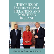 Theories of International Relations and Northern Ireland (BOK)