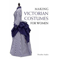 Making Victorian Costumes for Women (BOK)