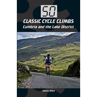 50 Classic Cycle Climbs: Cumbria and the Lake District (BOK)