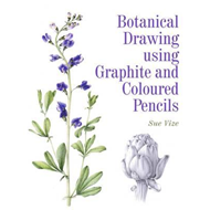Botanical Drawing using Graphite and Coloured Pencils (BOK)