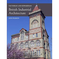 Victorian and Edwardian British Industrial Architecture (BOK)