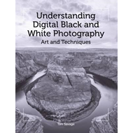Understanding Digital Black and White Photography (BOK)