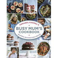 Annabel Karmel's Busy Mum's Cookbook (BOK)