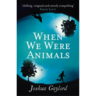 When We Were Animals (BOK)