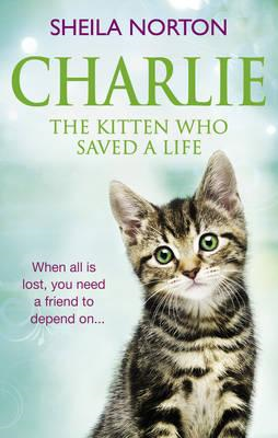 Charlie the Kitten Who Saved A Life (BOK)