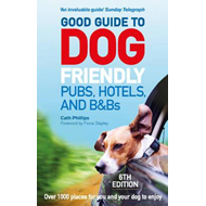 Good Guide to Dog Friendly Pubs, Hotels and B&Bs: 6th Editio (BOK)
