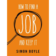 How to Find a Job and Keep It (BOK)