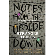 Produktbilde for Notes From the Upside Down - Inside the World of Stranger Things - An Unofficial Handbook to the Hit (BOK)