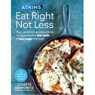 Atkins: Eat Right, Not Less (BOK)