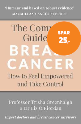 The Complete Guide to Breast Cancer - How to Feel Empowered and Take Control (BOK)
