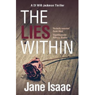 DI Will Jackman 3: The Lies Within. Shocking. Page-Turning. (BOK)