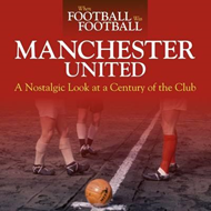 When Football Was Football: Manchester United: A Nostalgic L (BOK)