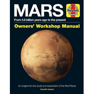 Mars Owners' Workshop Manual: From 4.5 Billion Years Ago to (BOK)