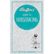 Bluffer's Guide To Horse Racing (BOK)