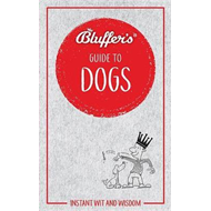 Produktbilde for Bluffer's Guide to Dogs (BOK)