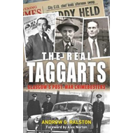 Real Taggarts: Glasgow's Post-War Crimebusters (BOK)