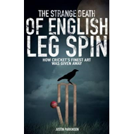Strange Death of English Leg Spin (BOK)