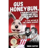 Gus Honeybun... Your Boys Took One Hell of a Beating (BOK)