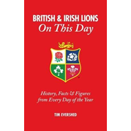 British & Irish Lions on This Day (BOK)