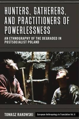 Hunters, Gatherers, and Practitioners of Powerlessness (BOK)