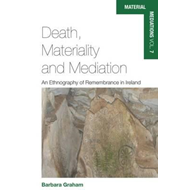 Death, Materiality and Mediation (BOK)
