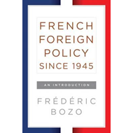 French Foreign Policy since 1945 (BOK)