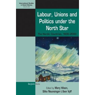 Labour, Unions and Politics under the North Star (BOK)