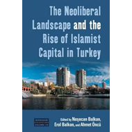 Neoliberal Landscape and the Rise of Islamist Capital in Tur (BOK)