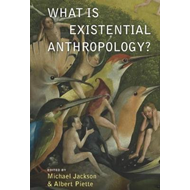 What Is Existential Anthropology? (BOK)