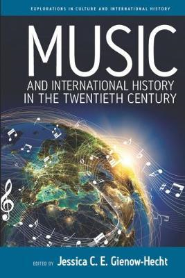 Music and International History in the Twentieth Century (BOK)