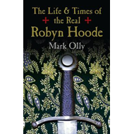 Life & Times of the Real Robyn Hoode (BOK)
