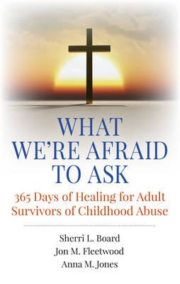 What We're Afraid to Ask: 365 Days of Healing for Adult Surv (BOK)