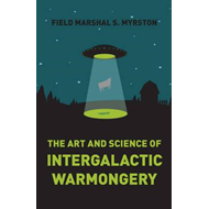Art and Science of Intergalactic Warmongery (BOK)