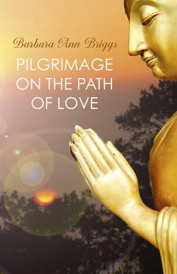 Pilgrimage on the Path of Love (BOK)