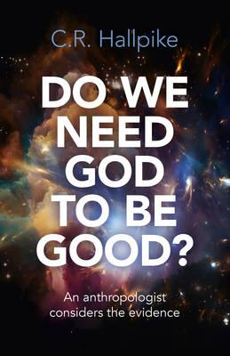 Do We Need God to be Good? (BOK)